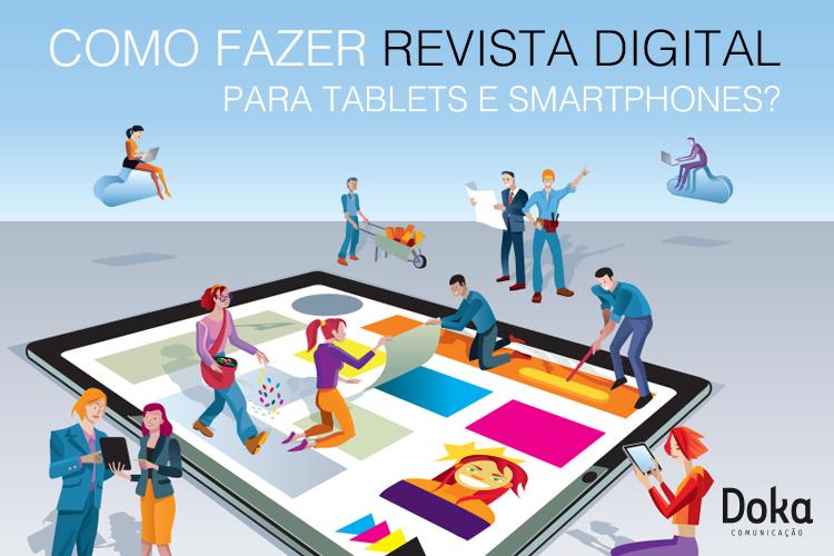 Como fazer revista digital para Tablets e Smartphones - Doka Comunicação