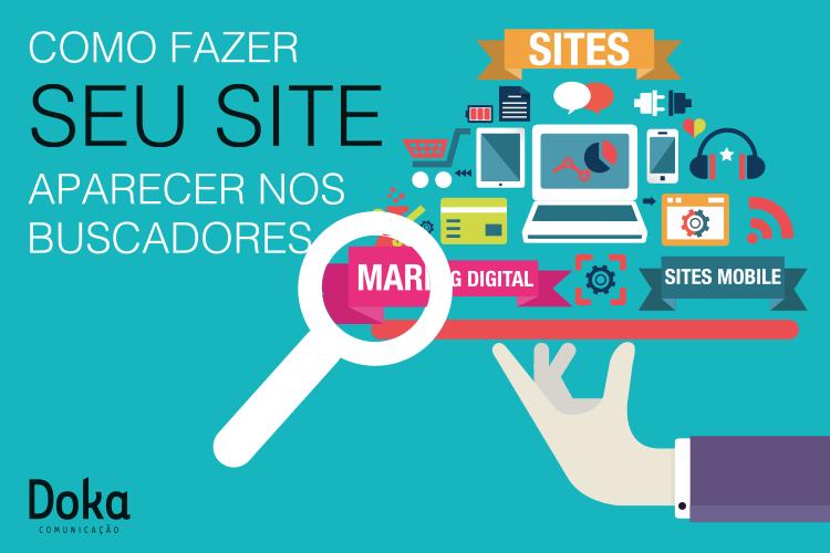 Como fazer seu Site aparecer nos buscadores - Doka Comunicacao