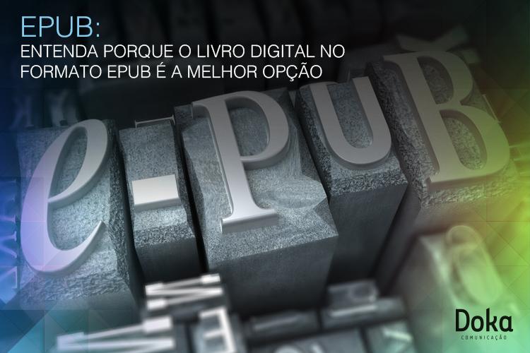 epub_entenda_porque_livro_digital_formato_melhor_opcao_doka_comunicacao