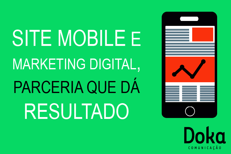 Site mobile e marketing digital, parceria que dá resultado