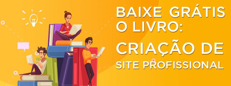 Criação de Site: Call to action para as pessoas baixarem grátis o livro - criação de site profissional